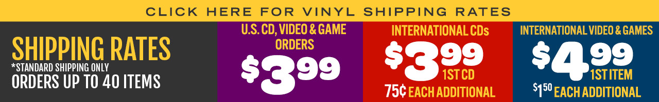 U.S. CD, VIDEO & GAME orders ship for $3.99. Anywhere in the USA. International orders CD Orders $3.99 for the 1st item + 0.75 each additional, Videos & Games Orders - $4.99 for the 1st item + 1.50 each additional. Standard Shipping Only. Orders up to 40 items.